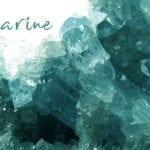 Aquamarine: Stone of Calm and Courage