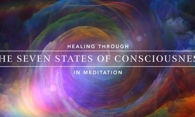 Healing Through the Seven States of Consciousness in Meditation