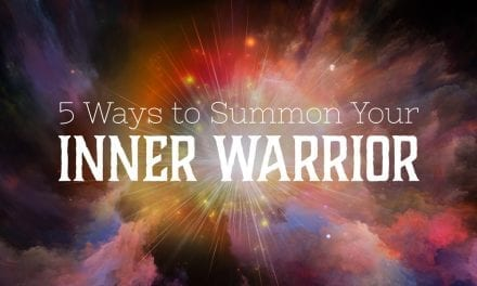 5 Ways to Summon Your Inner Warrior