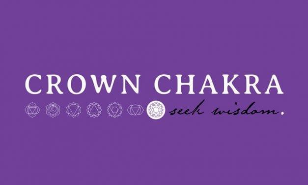Crown Chakra – Seek Wisdom