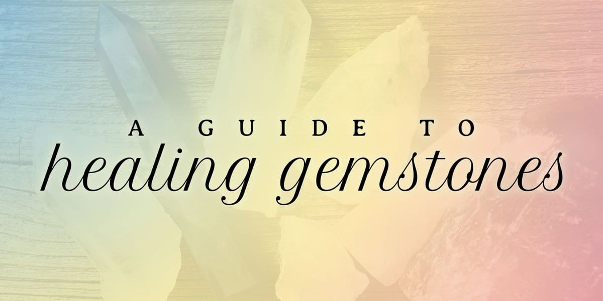 A Guide to Healing Gemstones