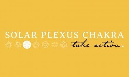 Solar Plexus Chakra – Take Action