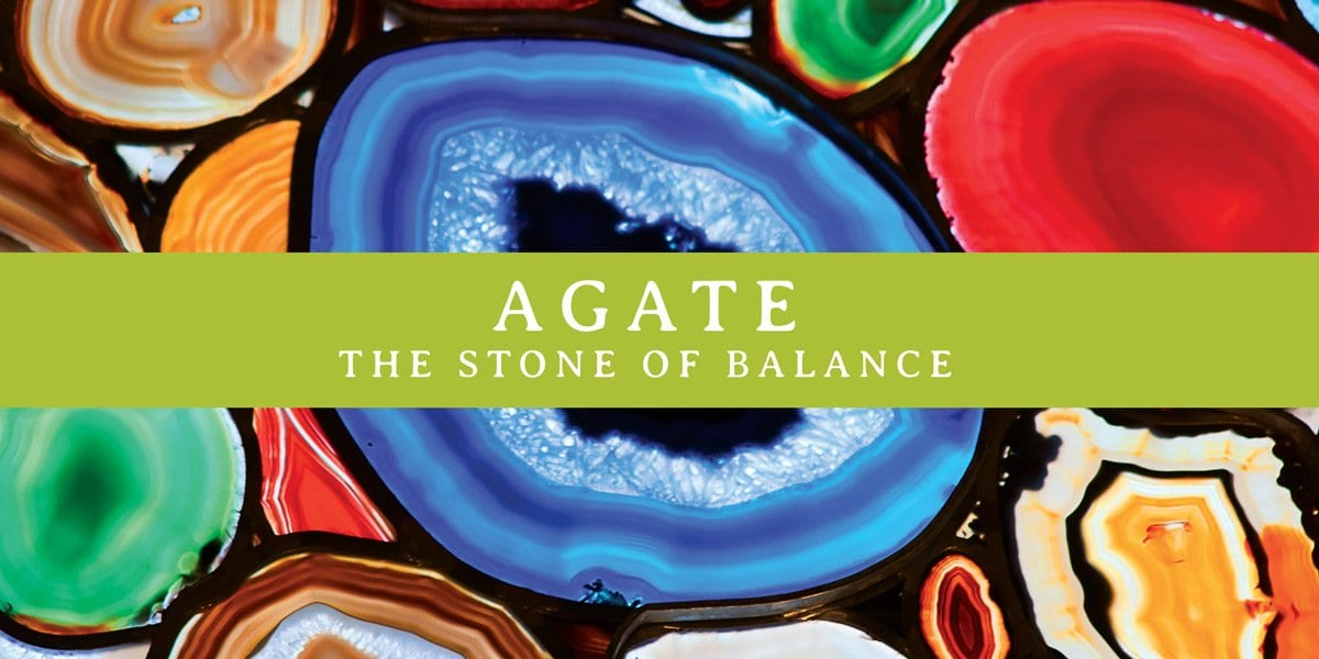 Agate: The Stone of Balance
