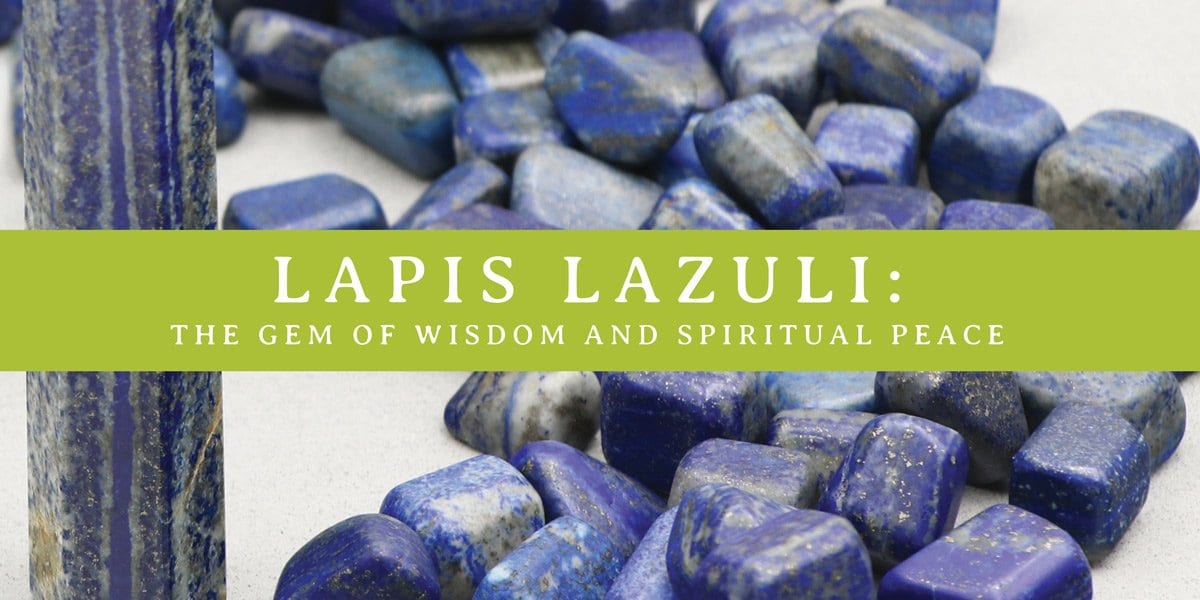 Lapis Lazuli: The Gem of Wisdom and Spiritual Peace